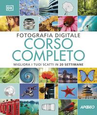 FOTOGRAFIA DIGITALE CORSO COMPLETO - MIGLIORA I TUOI SCATTI IN 20 SETTIMANE
