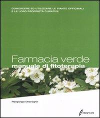FARMACIA VERDE - MANUALE DI FITOTERAPIA di CHIEREGHIN PIERGIORGIO