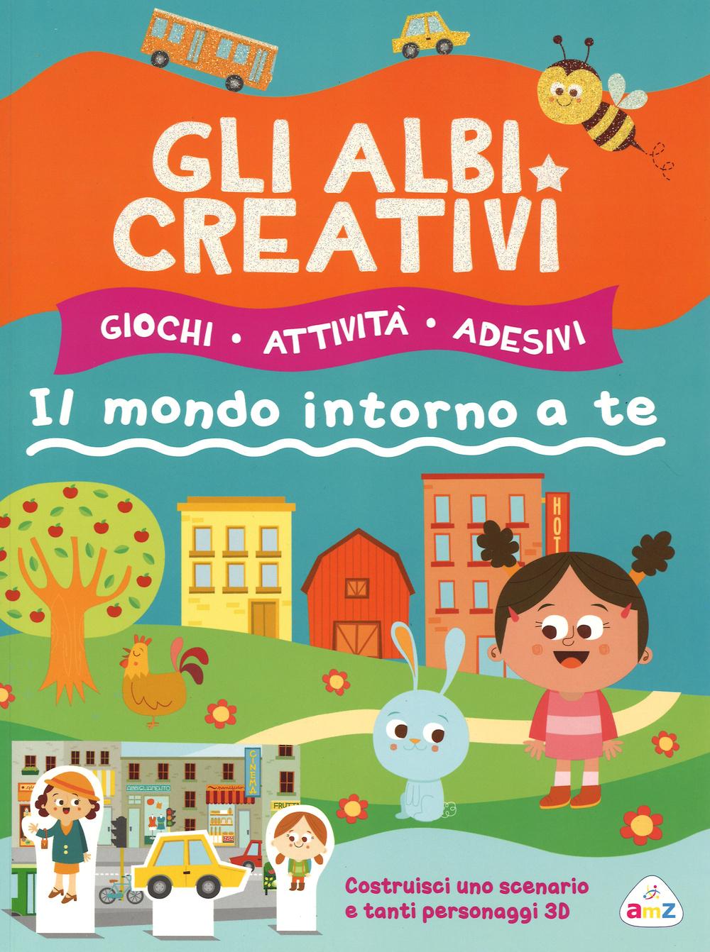 ALBI CREATIVI. IL MONDO INTORNO A TE. CON ADESIVI. EDIZ. ILLUSTRATA (GLI) - 9788851121365
