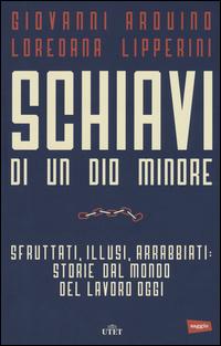 SCHIAVI DI UN DIO MINORE di ARDUINO G. - LIPPERINI L.