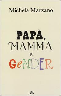 PAPA' MAMMA E GENDER di MARZANO MICHELA