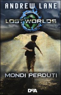 LOST WORLDS MONDI PERDUTI di LANE ANDREW