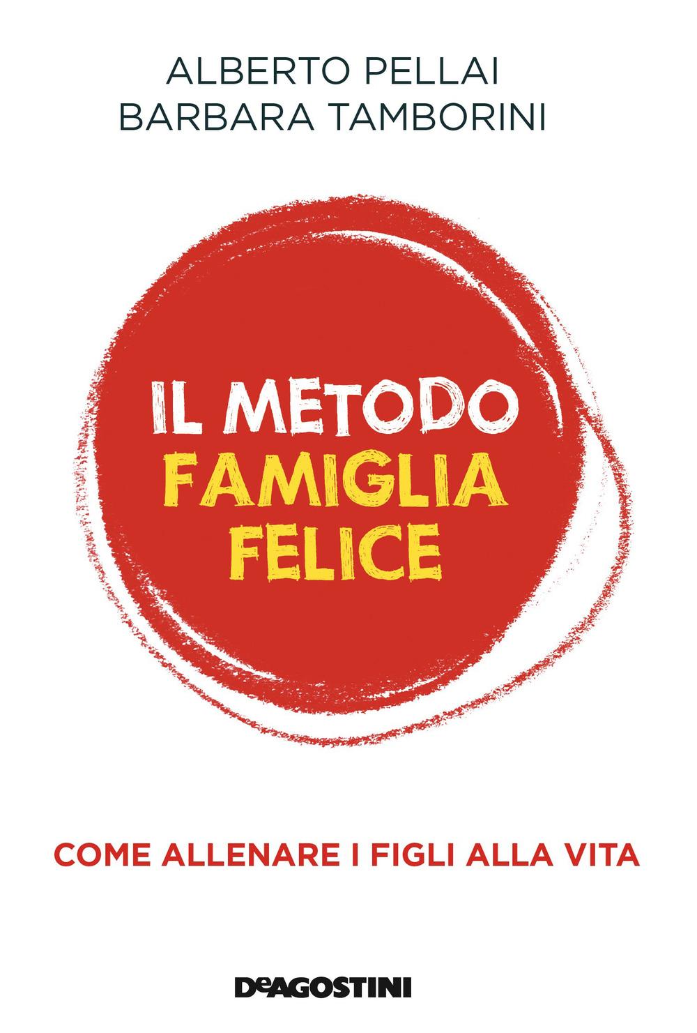METODO FAMIGLIA FELICE. COME ALLENARE I FIGLI ALLA VITA (IL) - 9788851153434