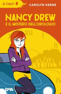 NANCY DREW E IL MISTERO DELL'OROLOGIO di KEENE CAROLYN
