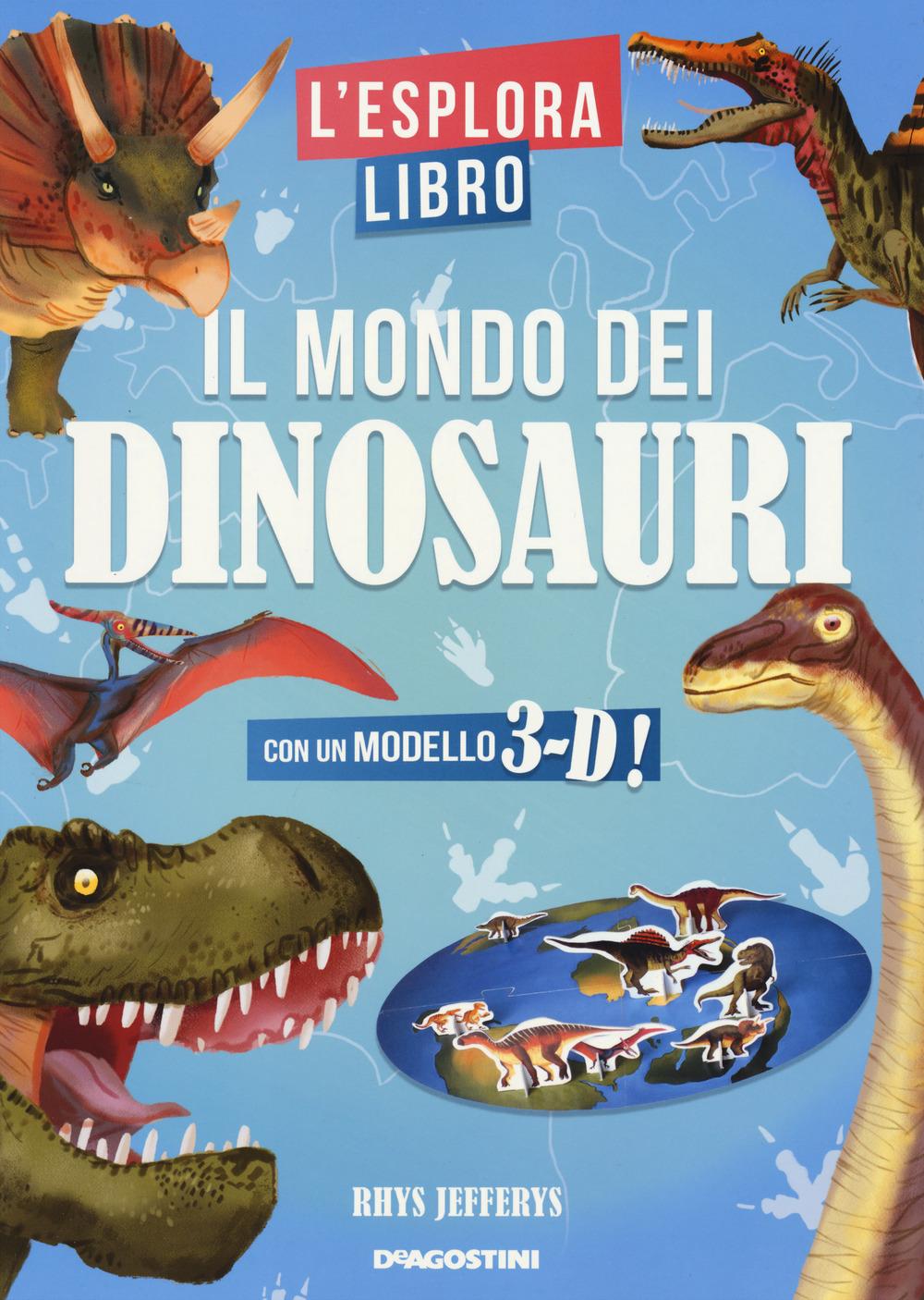 Il mondo dei dinosauri. L'esploralibro. Ediz. a colori