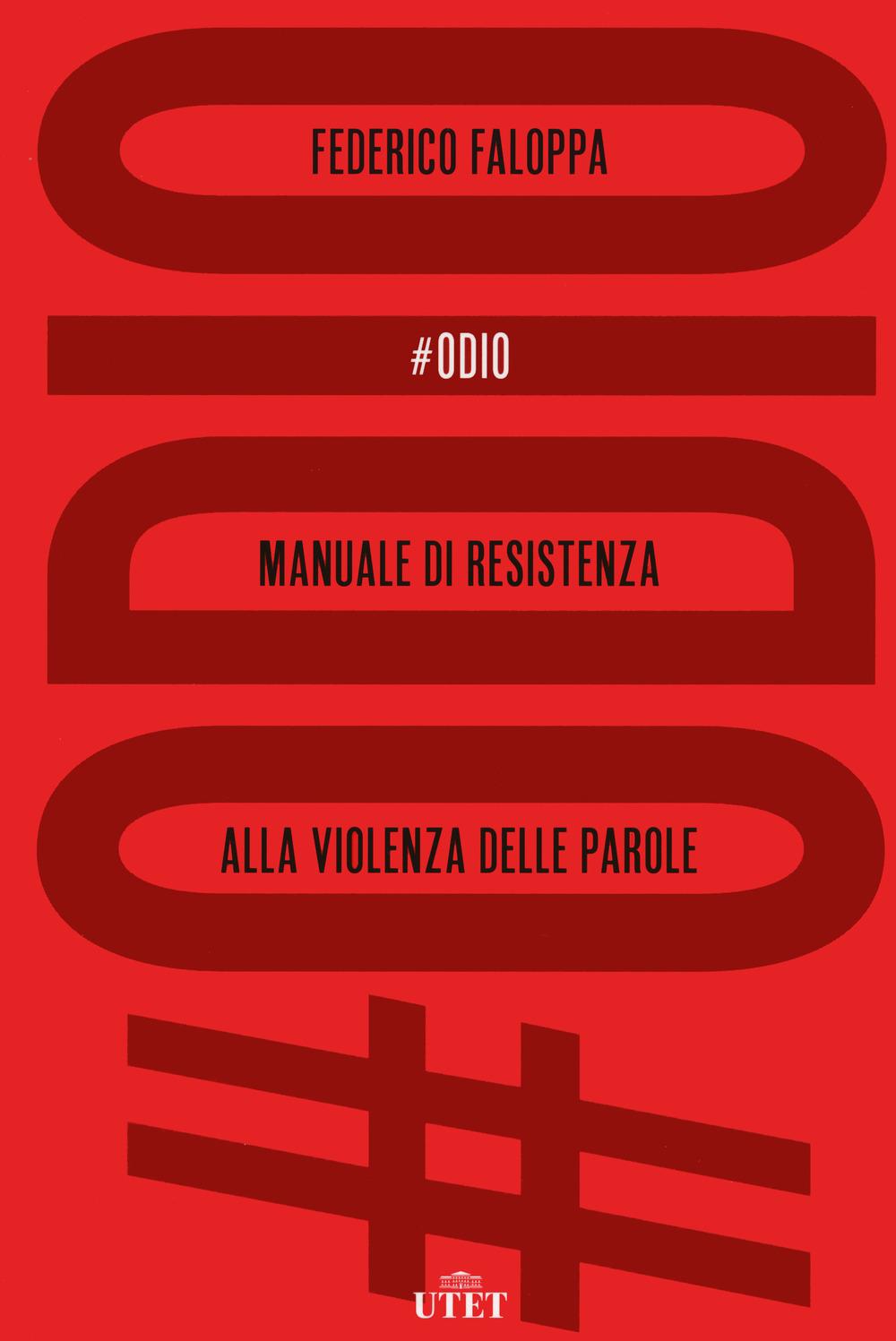 #Odio. Manuale di resistenza alla violenza delle parole