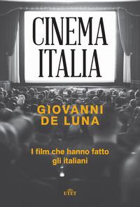 CINEMA ITALIA di DE LUNA GIOVANNI