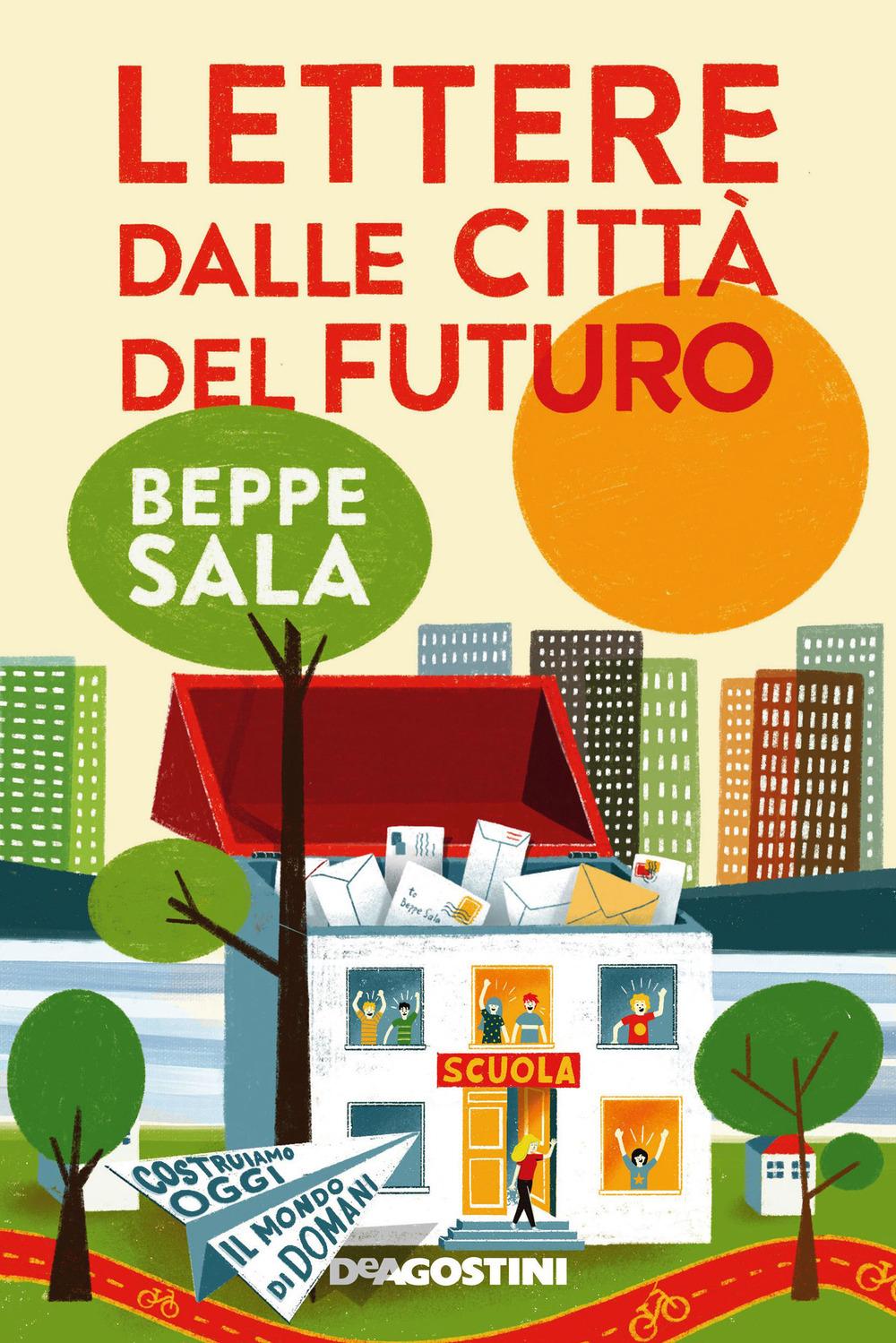Lettere dalle città del futuro. Costruiamo oggi il mondo di domani