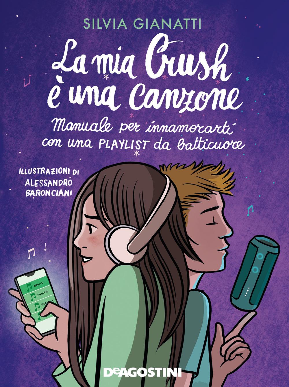 La mia Crush è una canzone. Manuale per innamorati con una playlist da batticuore