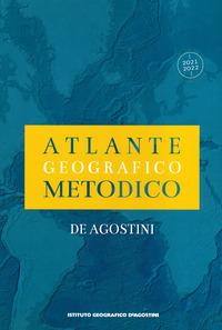 ATLANTE GEOGRAFICO METODICO 2021 - 2022 DE AGOSTINI