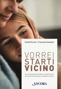 VORREI STARTI VICINO di PIRRONE C. - SCANZIANI F.