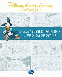 SAGA DI MESSER PAPERO E DI SER PAPERONE - DISNEY GOLDEN EDITION