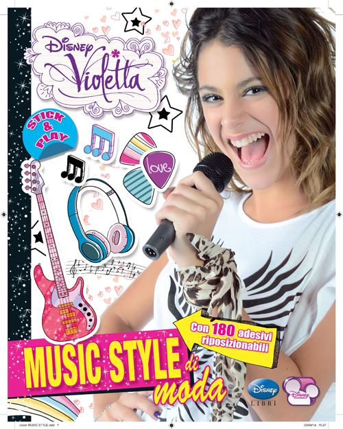 MUSIC STYLE DI MODA. STICK & PLAY. VIOLETTA. CON ADESIVI. EDIZ. ILLUSTRATA - 9788852218507