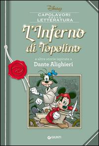 INFERNO DI TOPOLINO - E ALTRE STORIE ISPIRATE A DANTE ALIGHIERI