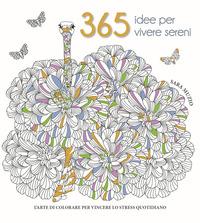 365 IDEE PER VIVERE SERENI di MUZIO SARA