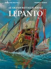 GRANDI BATTAGLIE NAVALI LEPANTO di DELITTE J. - NARDO F.