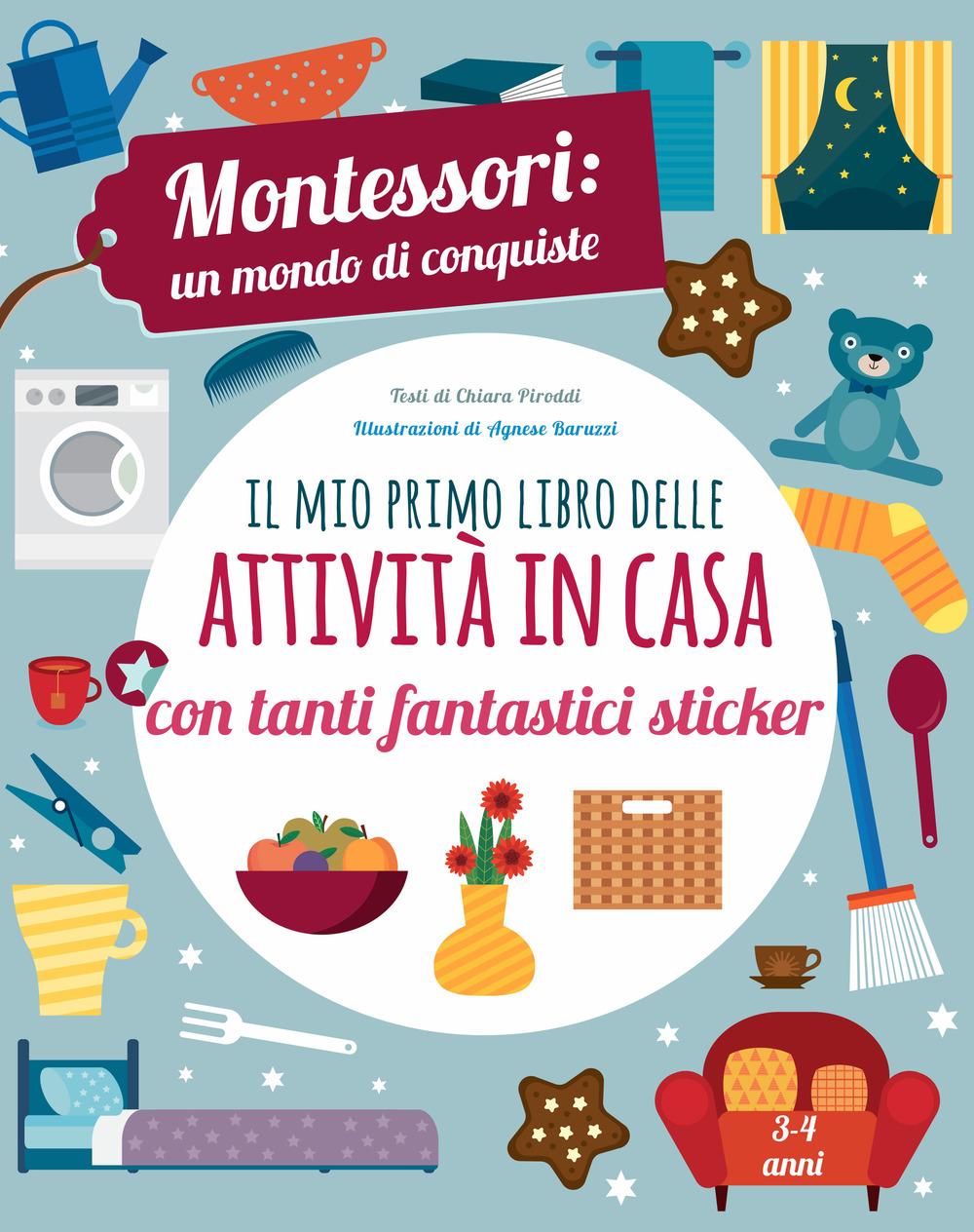 Il mio primo libro della casa. Montessori un mondo di conquiste. Con adesivi. Ediz. a colori