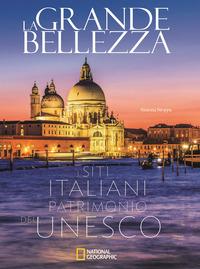 GRANDE BELLEZZA - I SITI ITALIANI PATRIMONIO DELL'UNESCO di STROPPA SIMOA