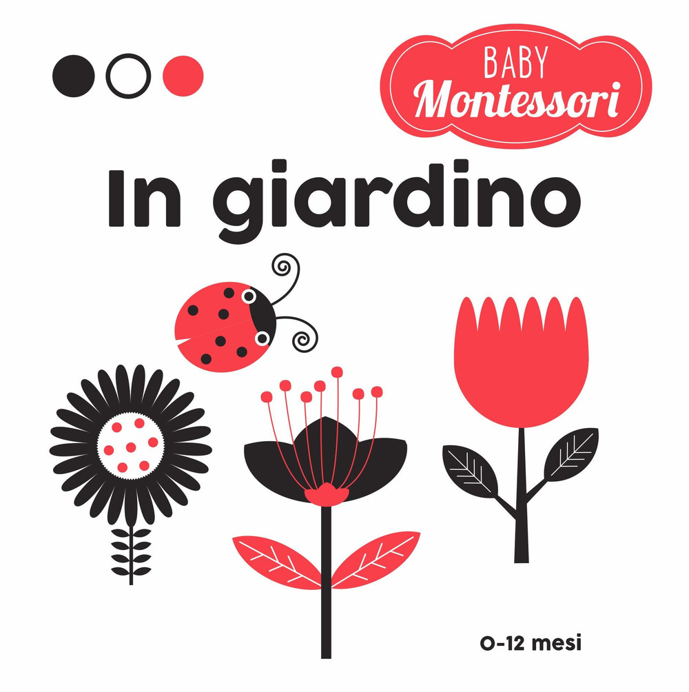 In giardino. Baby Montessori. Ediz. a colori