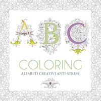 ABC COLORING - ALFABETI CREATIVI ANTI STRESS