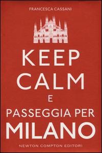 Copertina di: Keep calm e passeggia per Milano