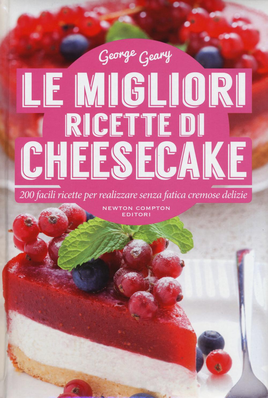 MIGLIORI RICETTE DI CHEESECAKE (LE) - 9788854178045