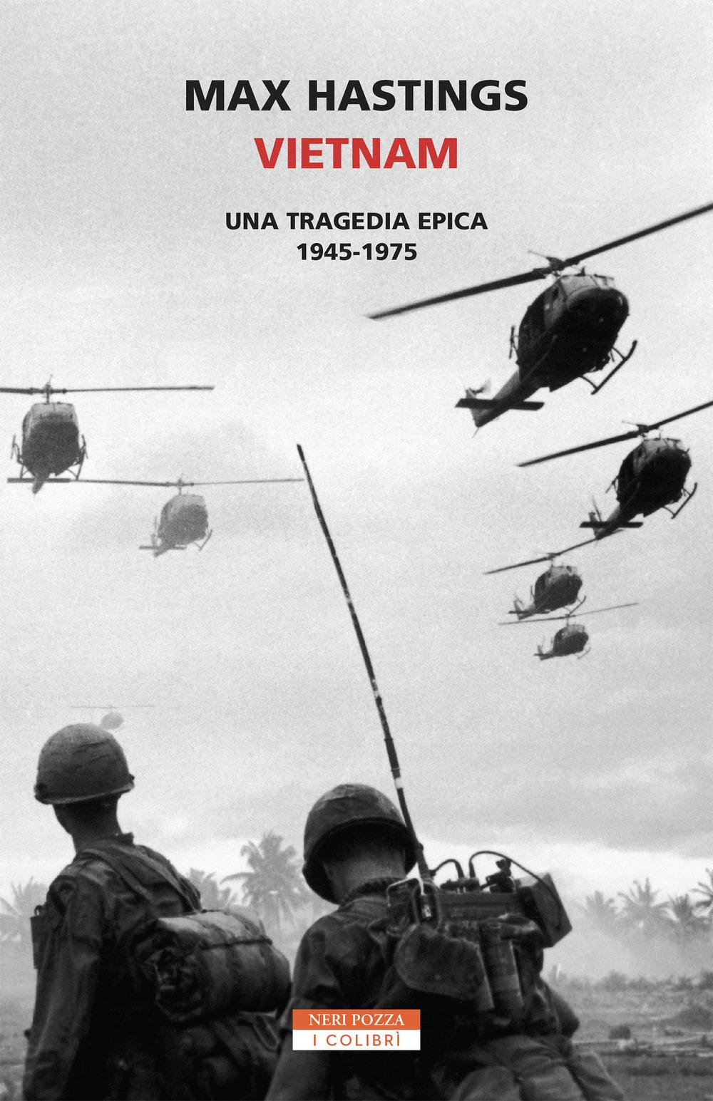 Vietnam. Una tragedia epica 1945-1975