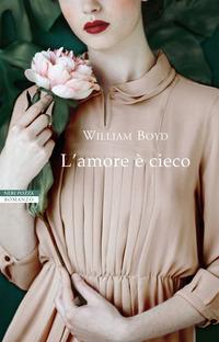 AMORE E' CIECO di BOYD WILLIAM