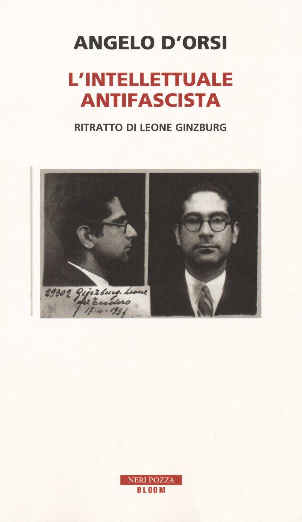 L'intellettuale antifascista. Ritratto di Leone Ginzburg