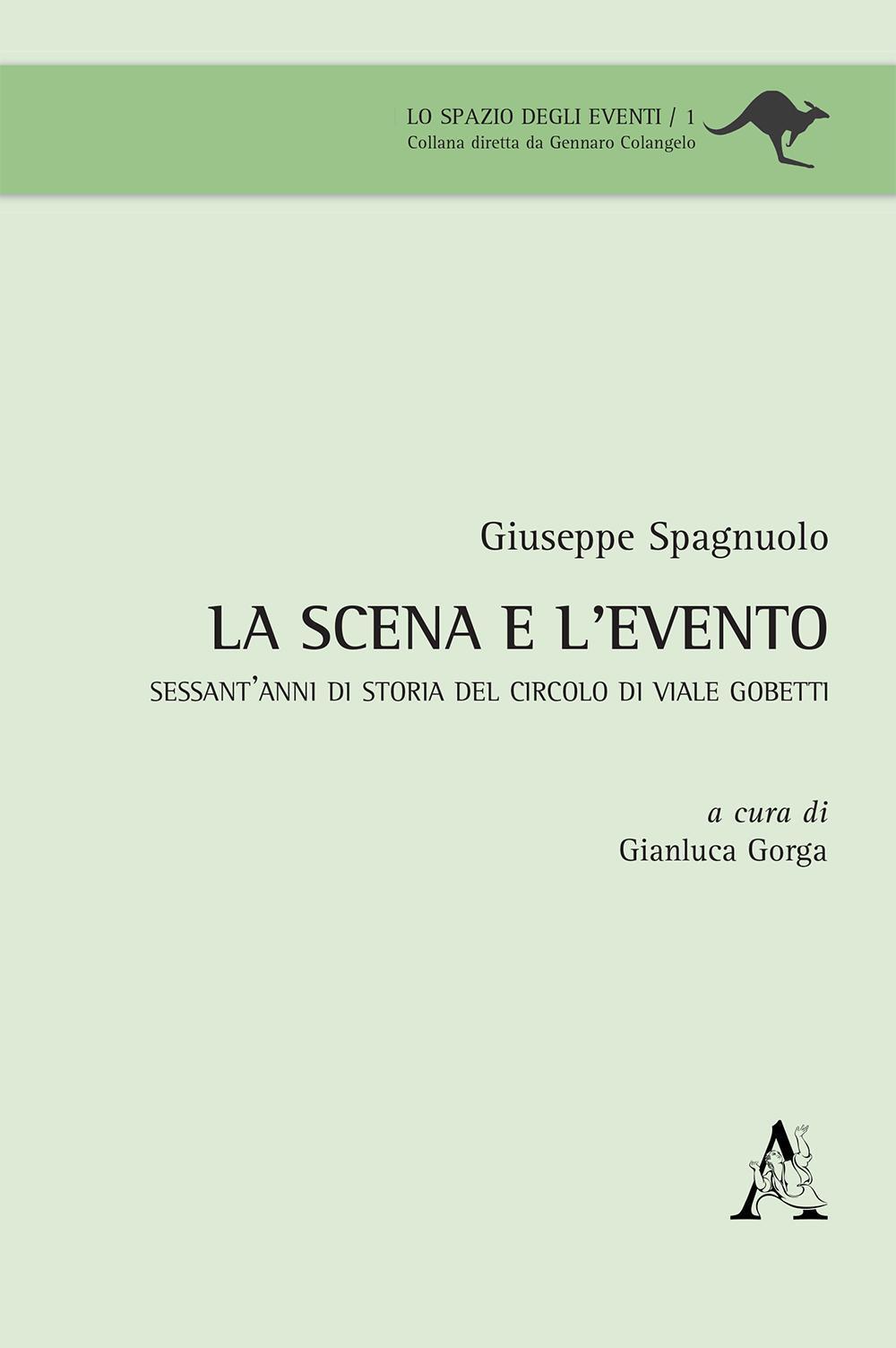 SCENA E L'EVENTO. SESSANT'ANNI DI STORIA DEL CIRCOLO DI VIALE GOBETTI (LA) - 9788854879560