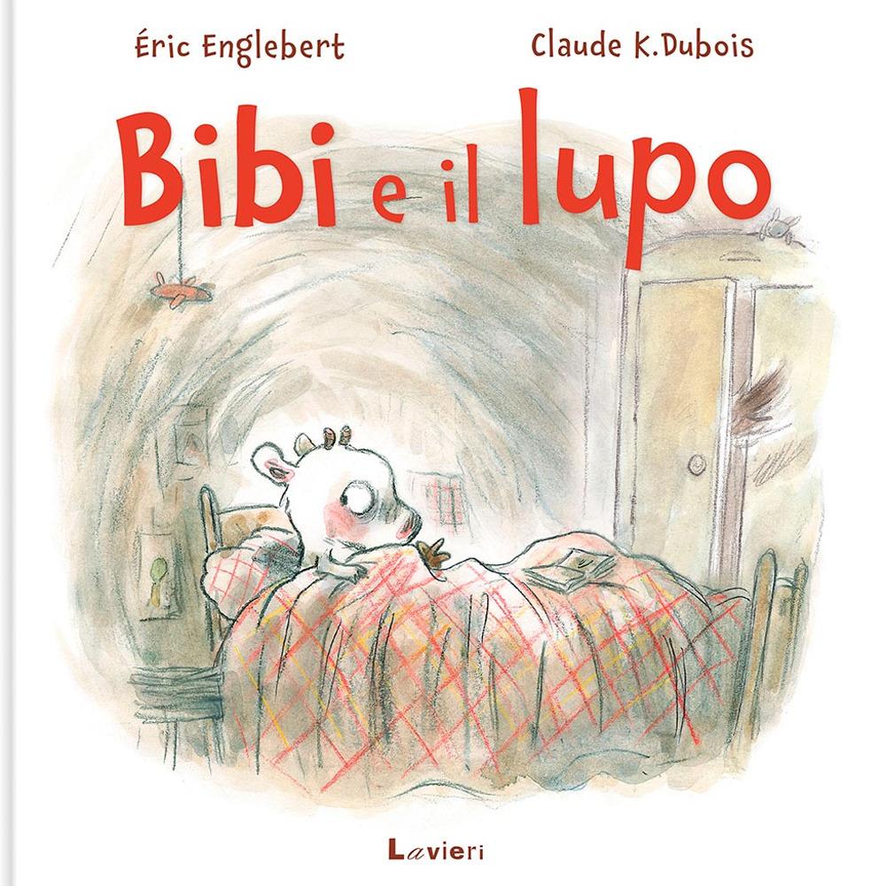 Bibi e il lupo. Ediz. illustrata