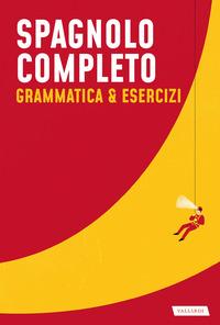 SPAGNOLO COMPLETO - GRAMMATICA E ESERCIZI