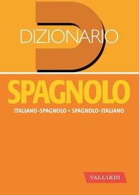 DIZIONARIO SPAGNOLO ITALIANO SPAGNOLO D
