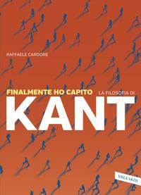 FINALMENTE HO CAPITO LA FILOSOFIA DI KANT di CARDONE RAFFAELE