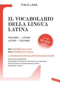 VOCABOLARIO DELLA LINGUA LATINA di LANA ITALO