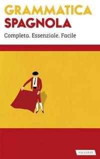 GRAMMATICA SPAGNOLA - COMPLETA ESSENZIALE FACILE
