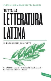 TUTTA LA LETTERATURA LATINA - IL PROGRAMMA COMPLETO di CIGADA P. - BARONI R.