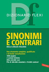 DIZIONARIO SINONIMI E CONTRARI DELLA LINGUA ITALIANA FLEXI