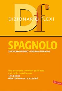 DIZIONARIO SPAGNOLO ITALIANO SPAGNOLO FLEXI