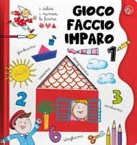 GIOCO FACCIO IMPARO 1 - I COLORI LE FORME I NUMERI