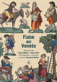 FIABE DEL VENETO di WIDTER G. - WOLF A. - KOHLER R