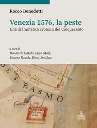 VENEZIA 1576 LA PESTE - UNA DRAMMATICA CRONACA DEL CINQUECENTO di BENEDETTI ROCCO