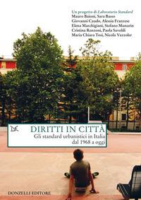 DIRITTI IN CITTA' - GLI STANDARD URBANISTICI IN ITALIA DAL 1968 A OGGI