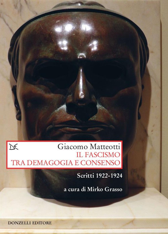 Il fascismo tra demagogia e consenso. Scritti 1922-1924