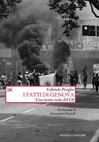 FATTI DI GENOVA - UNA STORIA ORALE DEL G8 di PROGLIO GABRIELE