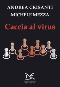 CACCIA AL VIRUS di CRISANTI A. - MEZZA M.