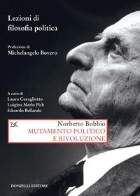 MUTAMENTO POLITICO E RIVOLUZIONE - LEZIONI DI FILOSOFIA POLITICA di BOBBIO NORBERTO...