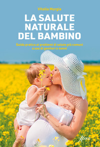 SALUTE NATURALE DEL BAMBINO di MURGIA VITALIA
