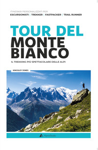 TOUR DEL MONTE BIANCO di JONES KINGSLEY