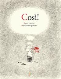COSI' ! di LAROCHE A. - AUGUSSEAU S.